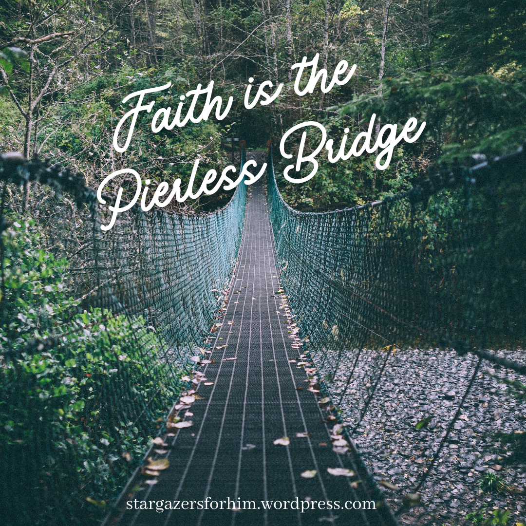 Faith is the Pierless Bridge